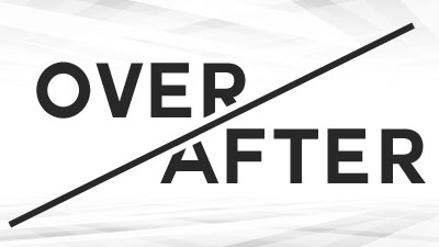 Over/After